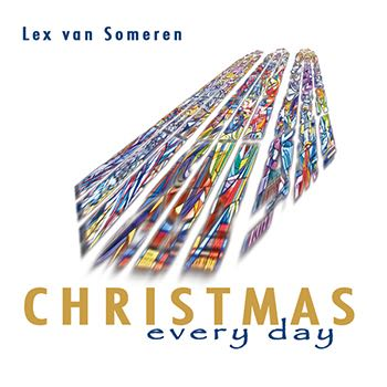 Christmas Every Day | Lex van Someren